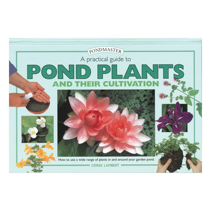 A Practical Guide to Pond Plants and their Cultivation