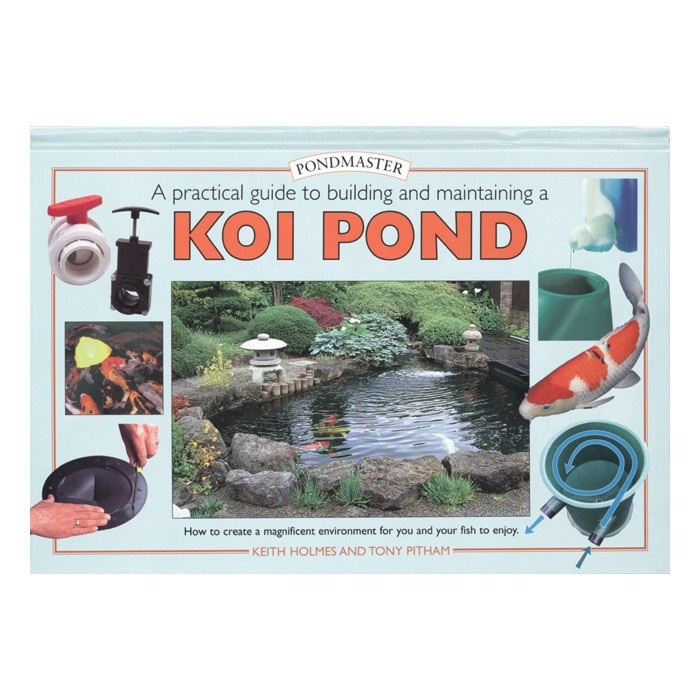 Pondmaster Building and Maintaining a Koi Pond